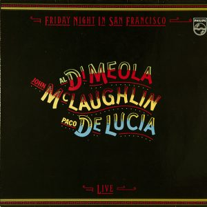 Al Di Meola / John McLaughlin / Paco De Lucia ‎– Friday Night In San Francisco